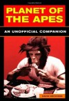 Planet of the Apes: An Unauthorized History: An Unauthorised History - David Hofstede