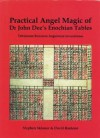 The Practical Angel Magic of John Dee's Enochian Tables - Stephen Skinner, David Rankine