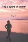 The Secrets of Wilder - Yogani