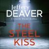 The Steel Kiss: Lincoln Rhyme, Book 12 - Jeffery Deaver, Jeff Harding, Hodder & Stoughton