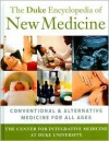 The Duke Encyclopedia of New Medicine - The Duke Center for Integrative Medicine, Tracy W. Gaudet