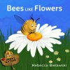 Bees Like Flowers (Mummy Nature #2) - Rebecca Bielawski