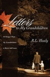 Letters to My Grandchildren - R.L. Healy