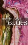 White Boyz Blues - Kenneth Lincoln