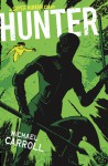 Hunter (The New Heroes/Quantum Prophecy #7) - Michael Carroll