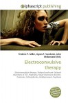 Electroconvulsive Therapy - Frederic P. Miller