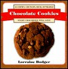 Chocolate Cookies: 53 Chewy, Crunchy, Rich, Dunkable Cookies Every Chocoholic Will Love - Lorraine Bodger