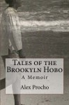 Tales of the Brookyln Hobo: A Memoir - Alex Procho, Karen Hamilton Silvestri