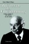 Zur Theorie Der Unternehmung: Schriften Und Reden Von Erich Gutenberg Aus Dem Nachlass - Horst Albach