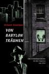Von Babylon träumen . . . - Richard Brautigan, Christiane Bergfeld, Olaf Knechten