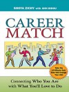 Career Match: Connecting Who You Are with What You'll Love to Do - Shoya Zichy, Ann Bidou