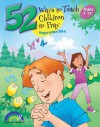 52 Ways to Teach Children to Pray: Ages 3-12 - Nancy S. Williamson