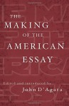 The Making of the American Essay (A New History of the Essay) - John D'Agata