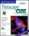 Official Netscape One Book: Create Integrated Platform Independent Web Applications - Luke Duncan, Sean Michaels