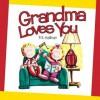 Grandma Loves You - P.K. Hallinan