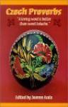 Czech Proverbs - Joanne Asala, Melinda Bradnan, Dorothy Crum