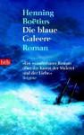 Die blaue Galeere - Henning Boëtius