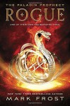 Rogue: The Paladin Prophecy Book 3 - Mark Frost