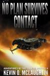 No Plan Survives Contact (Adventures of the Starship Satori Book 4) - Kevin McLaughlin