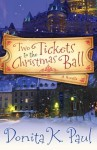 Two Tickets to the Christmas Ball: A Novella - Donita K. Paul