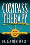 COMPASS THERAPY: Christian Psychology in Action - Dan Montgomery