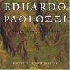 Eduardo Paolozzi: Writings And Interviews - Eduardo Paolozzi