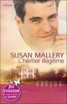 L'héritier illégitime - Susan Mallery