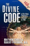 The Divine Code of Da Vinci, Fibonacci, Einstein & You - Matthew Cross, Robert Friedman