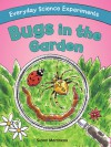 Bugs in the Garden - Susan Martineau, Leighton Noyes