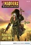 Maddrax - Folge 358: Rebellen des Mars (German Edition) - Susan Schwartz