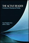 The Active Reader: Composing in Reading and Writing - Anne Ruggles Gere, Jeffrey Carroll