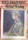 Wild Amazement - Michael Wilding