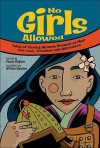 No Girls Allowed: Tales of Daring Women Dressed as Men for Love, Freedom and Adventure - Susan Hughes
