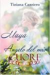 Maya, angelo del mio cuore - Tiziana Cazziero, Le Muse -Grafica