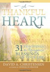 A Thankful Heart: 31 Teachings to Recognize Blessings in Your Life - David A. Christensen