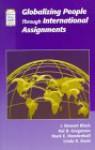Globalizing People Through International Assignments - J. Stewart Black, Mark E. Mendenhall, Hal B. Gregersen