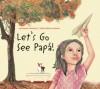 Let's Go See Papá! - Lawrence Schimel, Alba Marina Rivera, Elisa Amado