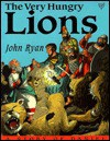 The Very Hungry Lions: A Story Of Daniel - John Ryan