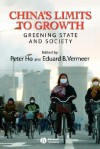 China's Limits to Growth: Greening State and Society - Peter Ho