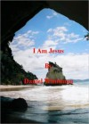 I Am Jesus - Daniel Whittman