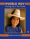 Pueblo Boy: Growing Up in Two Worlds - Marcia Keegan