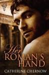Her Roman's Hand - Catherine Chernow