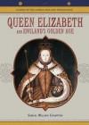 Queen Elizabeth: And England's Golden Age - Samuel Willard Crompton