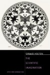 The Scientific Imagination: With a New Introduction - Gerald Holton