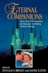 Eternal Companions: Advice from LDS Counselors and Educators on Building a Forever Marriage - Douglas E. Brinley, Daniel K. Judd
