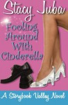 Fooling Around With Cinderella - Stacy Juba