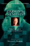 Darwin's Nemesis: Phillip Johnson and the Intelligent Design Movement - William A. Dembski