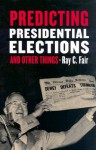 Predicting Presidential Elections and Other Things - Ray C. Fair