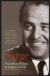 Sarge: The Life and Times of Sargent Shriver - Scott Stossel