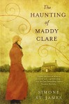 The Haunting of Maddy Clare by St. James, Simone (March 6, 2012) Paperback - Simone St. James